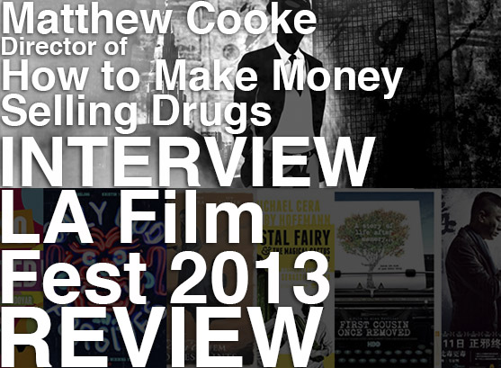 Podcast: Episode 73 – 'How to Make Money Selling Drugs' Interview and LAFF 2013 Review