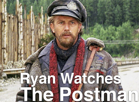 Podcast: Ryan Watches a Movie 104   THE POSTMAN