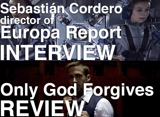 Podcast: Ep. 76 – EUROPA REPORT Interview, ONLY GOD FORGIVES Review