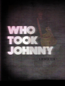 Slamdance 2014: WHO TOOK JOHNNY Review